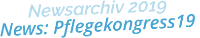 Newsarchiv 2019News: Pflegekongress19